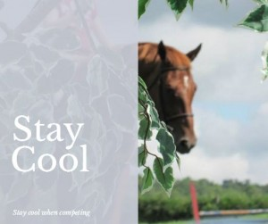 Stay cool when riding, keep relaxed when showing, horse show anxiety, how to stay calm when riding